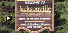 Jacksonville Oregon Now VIDEO#1